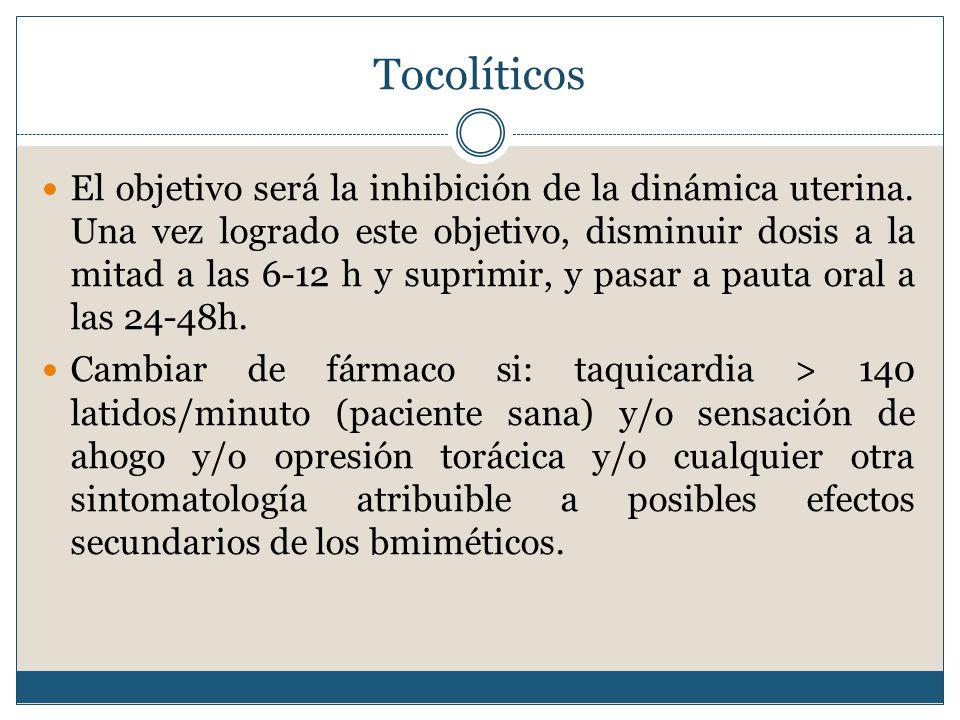 Tocolíticos El objetivo será la inhibición de la dinámica uterina.