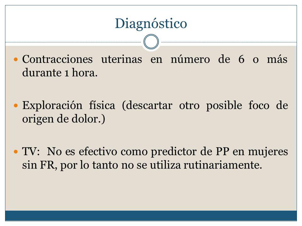Diagnóstico Contracciones uterinas en número de 6 o más durante 1 hora.