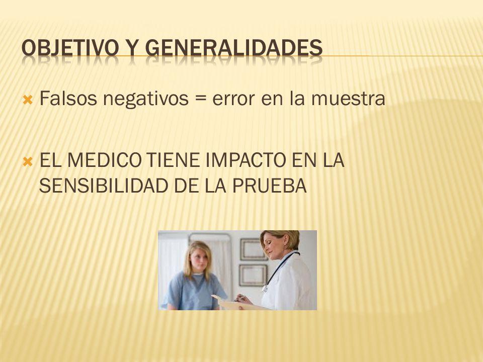 Falsos negativos = error en la muestra EL MEDICO TIENE IMPACTO EN LA SENSIBILIDAD DE LA PRUEBA