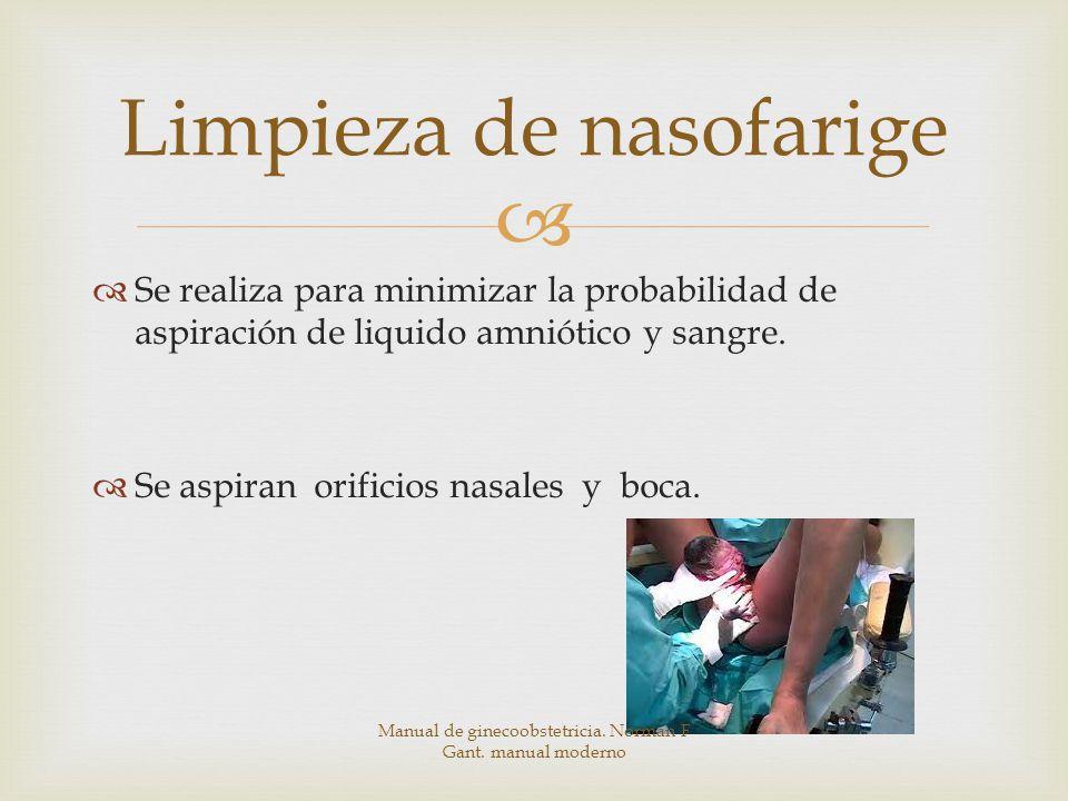 Limpieza de nasofarige Se realiza para minimizar la probabilidad de aspiración de liquido amniótico y sangre.