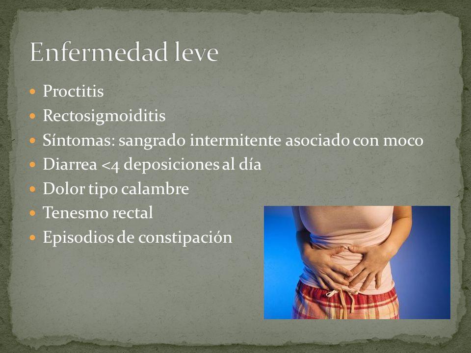 Proctitis Rectosigmoiditis Síntomas: sangrado intermitente asociado con moco Diarrea <4 deposiciones al día Dolor tipo calambre Tenesmo rectal Episodios de constipación