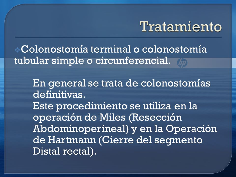 Colonostomía terminal o colonostomía tubular simple o circunferencial. En general se trata de colonostomías definitivas. Este procedimiento se utiliza