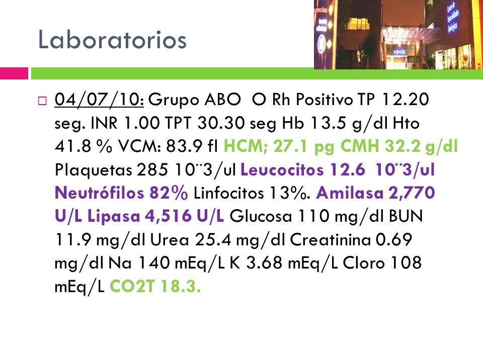 Laboratorios 04/07/10: Grupo ABO O Rh Positivo TP 12.20 seg. INR 1.00 TPT 30.30 seg Hb 13.5 g/dl Hto 41.8 % VCM: 83.9 fl HCM; 27.1 pg CMH 32.2 g/dl Pl
