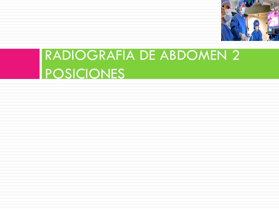 RADIOGRAFÍA DE ABDOMEN 2 POSICIONES