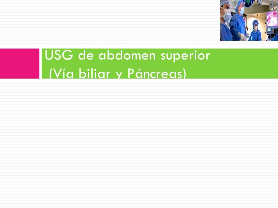USG de abdomen superior (Vía biliar y Páncreas)
