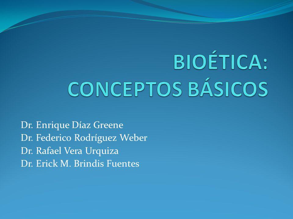 Dr. Enrique Díaz Greene Dr. Federico Rodríguez Weber Dr. Rafael Vera Urquiza Dr. Erick M. Brindis Fuentes