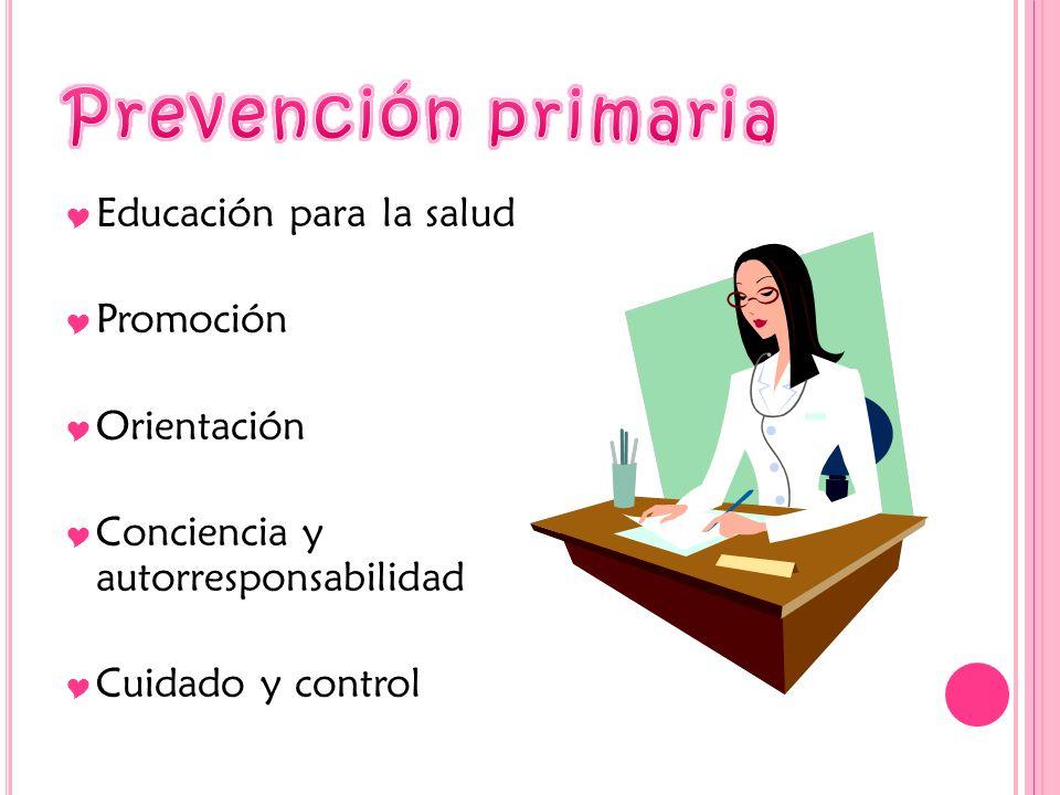 Educación para la salud Promoción Orientación Conciencia y autorresponsabilidad Cuidado y control
