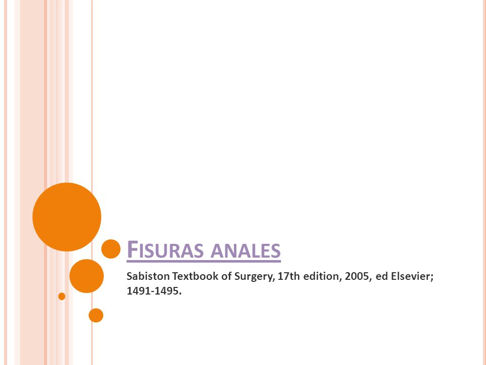 F ISURAS ANALES Sabiston Textbook of Surgery, 17th edition, 2005, ed Elsevier; 1491-1495.
