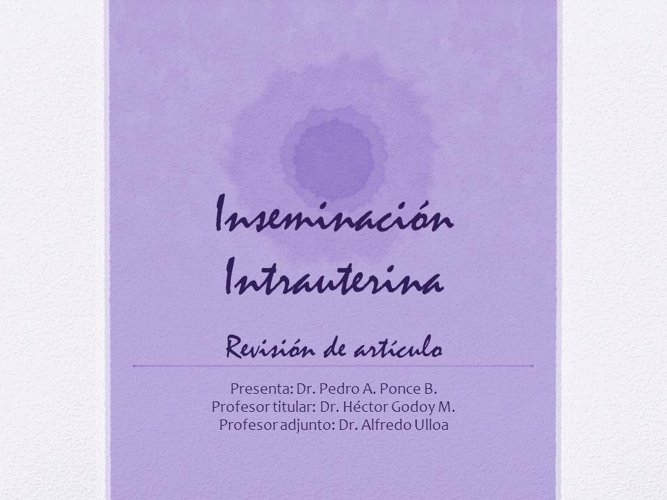 Inseminación Intrauterina Revisión de artículo Presenta: Dr.
