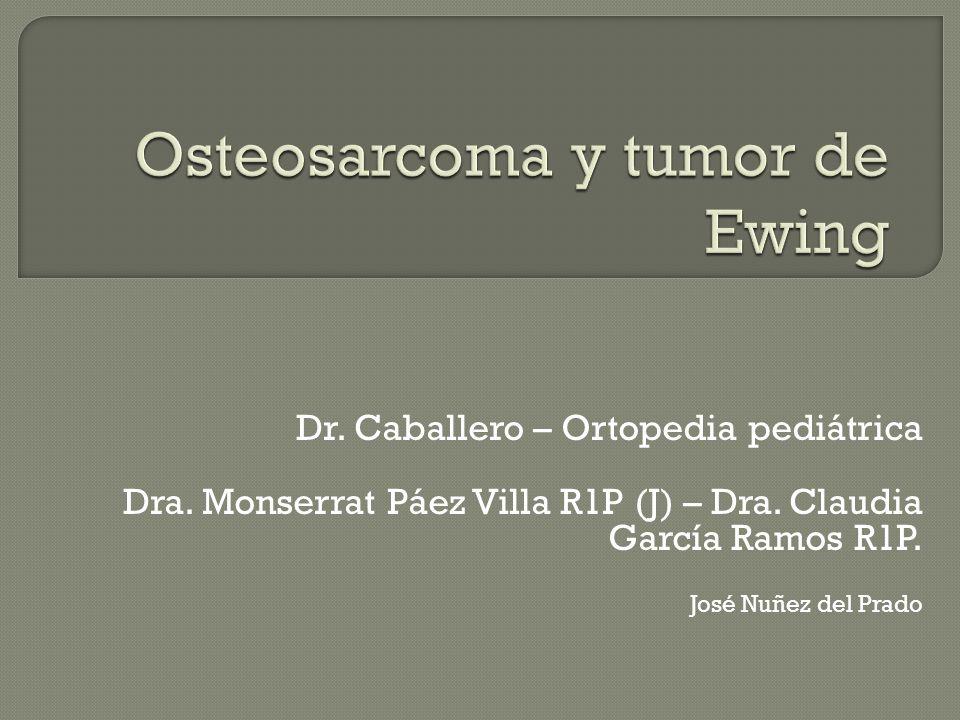 Tumor maligno primario frecuente en: adolecentes varones y adultos jóvenes.