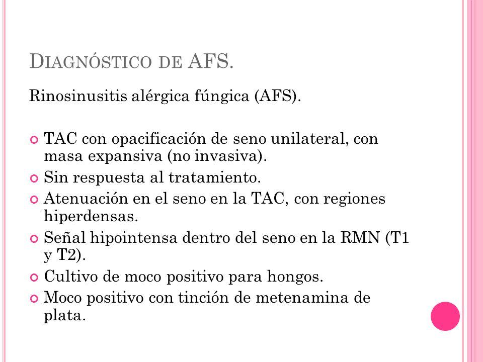 D IAGNÓSTICO DE AFS. Rinosinusitis alérgica fúngica (AFS).