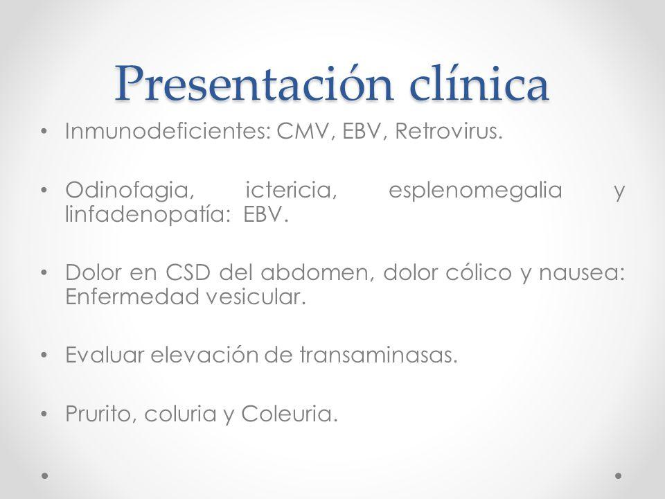 Presentación clínica Inmunodeficientes: CMV, EBV, Retrovirus.