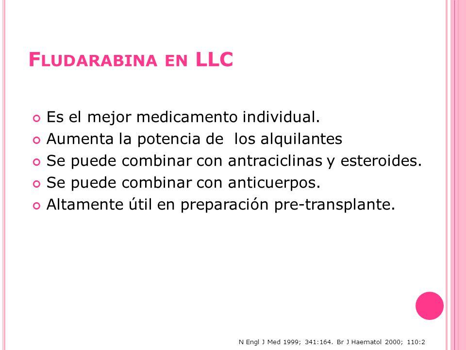 F LUDARABINA EN LLC Es el mejor medicamento individual.
