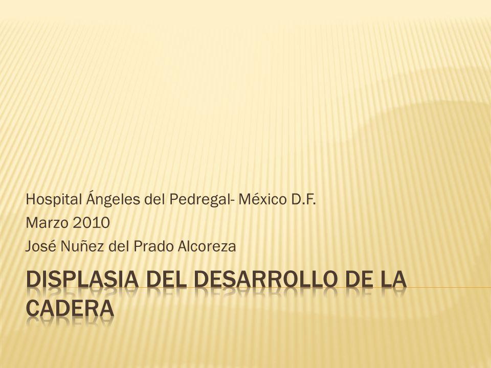 Hospital Ángeles del Pedregal- México D.F. Marzo 2010 José Nuñez del Prado Alcoreza