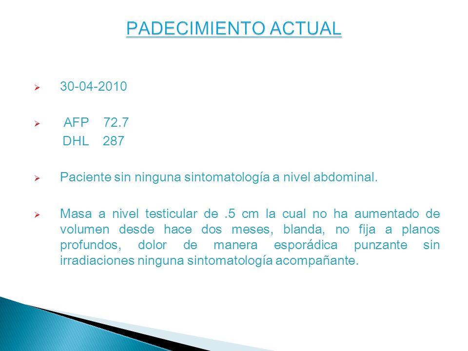 30-04-2010 AFP 72.7 DHL 287 Paciente sin ninguna sintomatología a nivel abdominal.