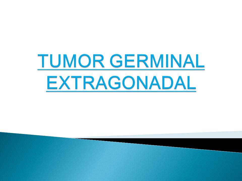 Tumores germinales 1-5% son extragonadales.