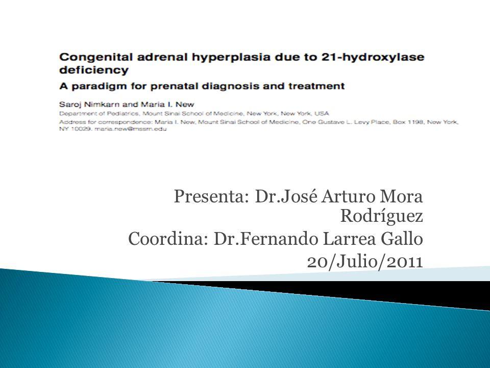 Presenta: Dr.José Arturo Mora Rodríguez Coordina: Dr.Fernando Larrea Gallo 20/Julio/2011