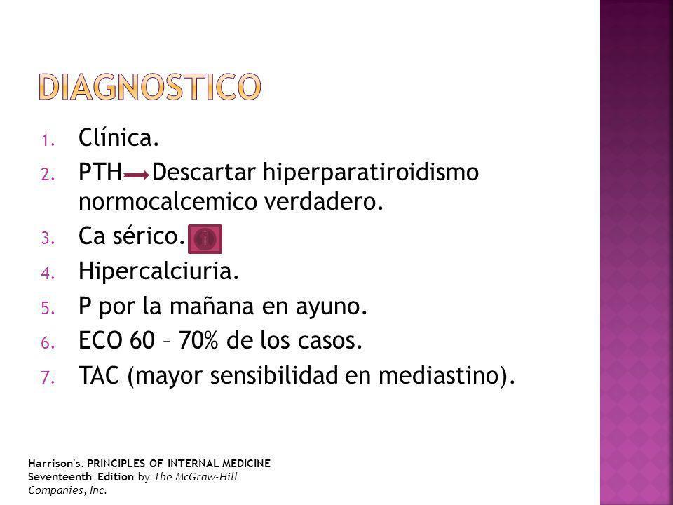 1. Clínica. 2. PTH Descartar hiperparatiroidismo normocalcemico verdadero. 3. Ca sérico. 4. Hipercalciuria. 5. P por la mañana en ayuno. 6. ECO 60 – 7