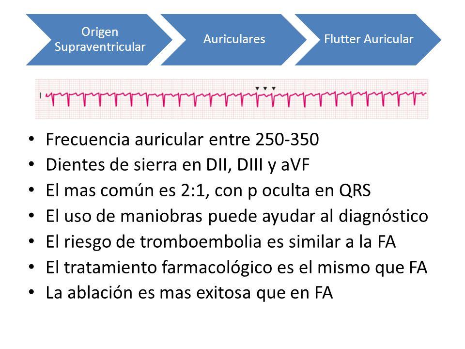 Frecuencia auricular entre 250-350 Dientes de sierra en DII, DIII y aVF El mas común es 2:1, con p oculta en QRS El uso de maniobras puede ayudar al d