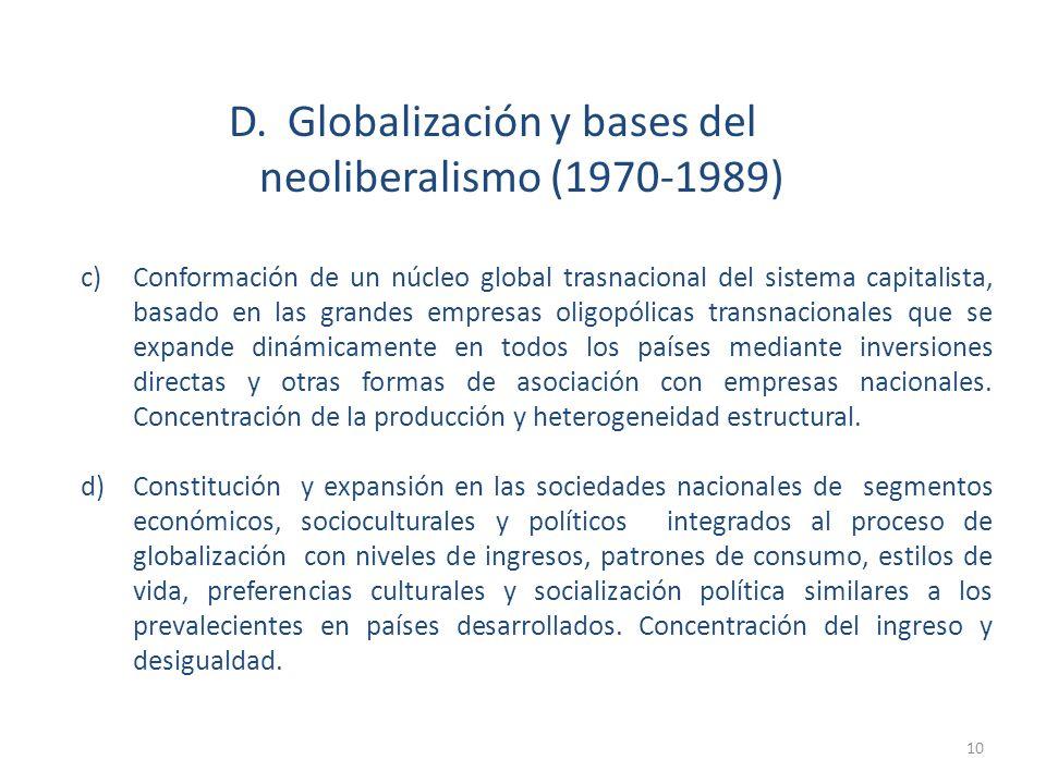 c)Conformación de un núcleo global trasnacional del sistema capitalista, basado en las grandes empresas oligopólicas transnacionales que se expande di