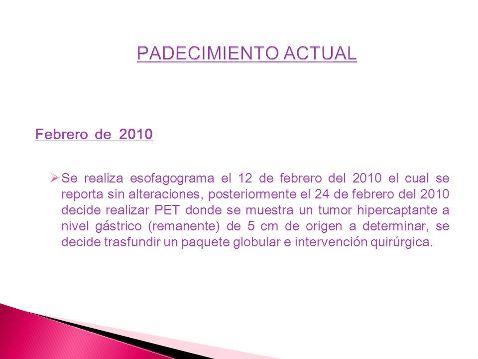 Febrero de 2010 Se realiza esofagograma el 12 de febrero del 2010 el cual se reporta sin alteraciones, posteriormente el 24 de febrero del 2010 decide