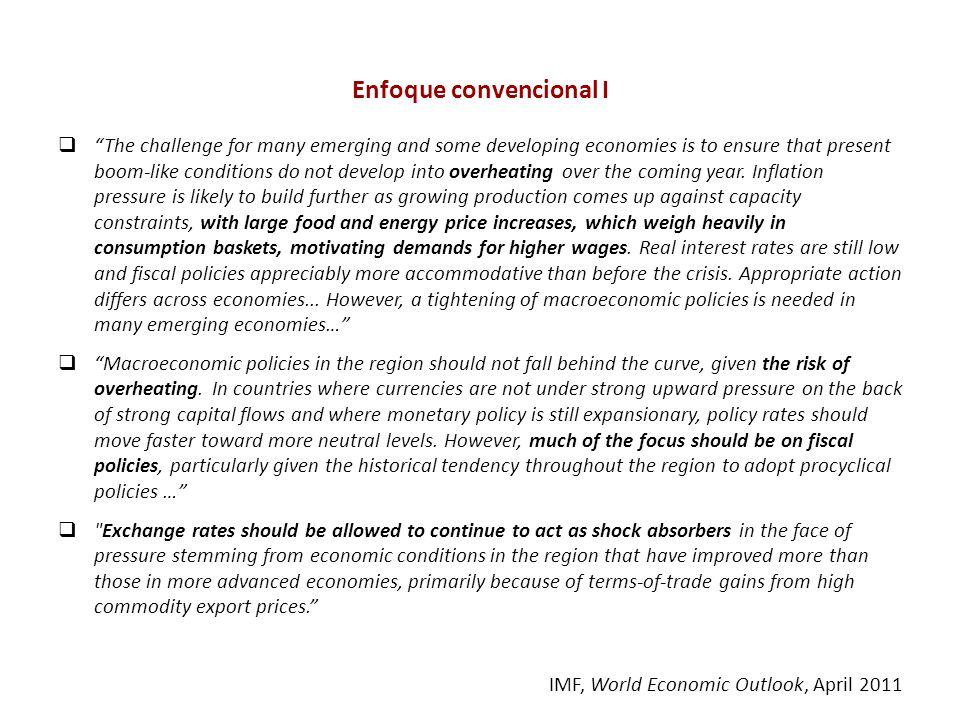 Enfoque convencional I The challenge for many emerging and some developing economies is to ensure that present boom-like conditions do not develop into overheating over the coming year.