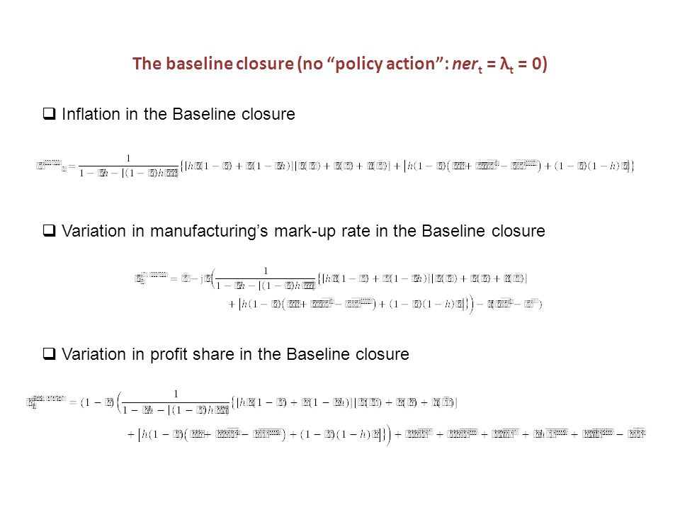 The baseline closure (no policy action: ner t = λ t = 0) Inflation in the Baseline closure Variation in manufacturings mark-up rate in the Baseline closure Variation in profit share in the Baseline closure