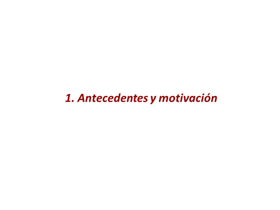1. Antecedentes y motivación