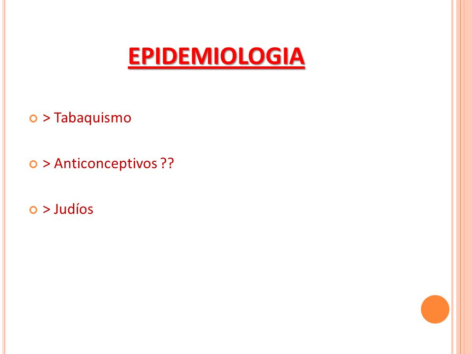 EPIDEMIOLOGIA Familiar: Primer grado } 14 a 15 veces Gemelos monocigoticos 67%