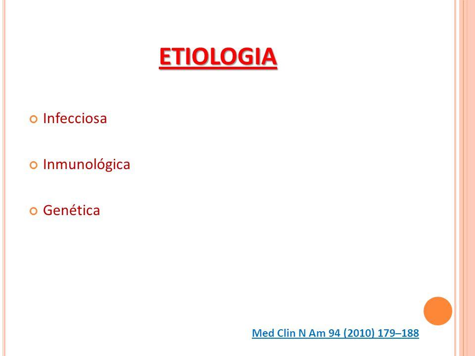 ETIOLOGIA Infecciosa Inmunológica Genética Med Clin N Am 94 (2010) 179–188
