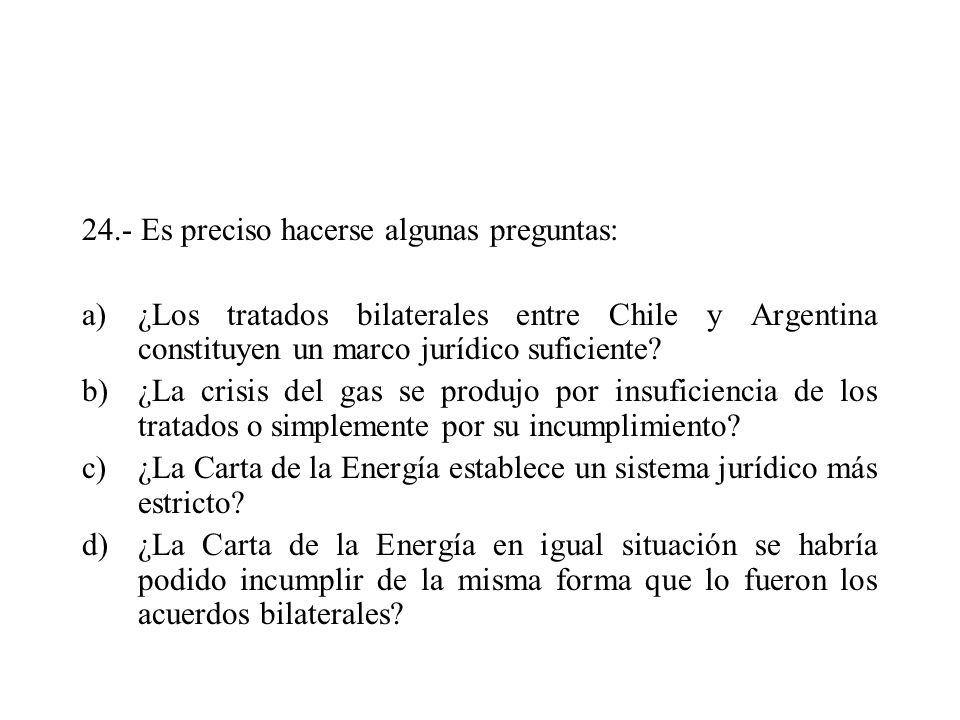 24.- Es preciso hacerse algunas preguntas: a)¿Los tratados bilaterales entre Chile y Argentina constituyen un marco jurídico suficiente? b)¿La crisis