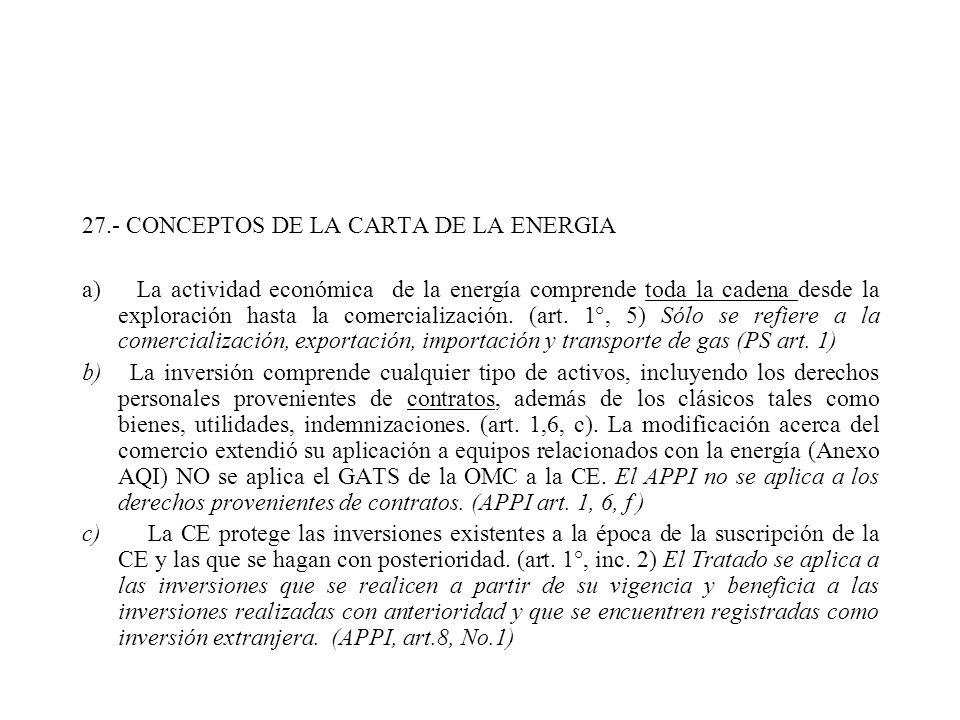 27.- CONCEPTOS DE LA CARTA DE LA ENERGIA a) La actividad económica de la energía comprende toda la cadena desde la exploración hasta la comercializaci