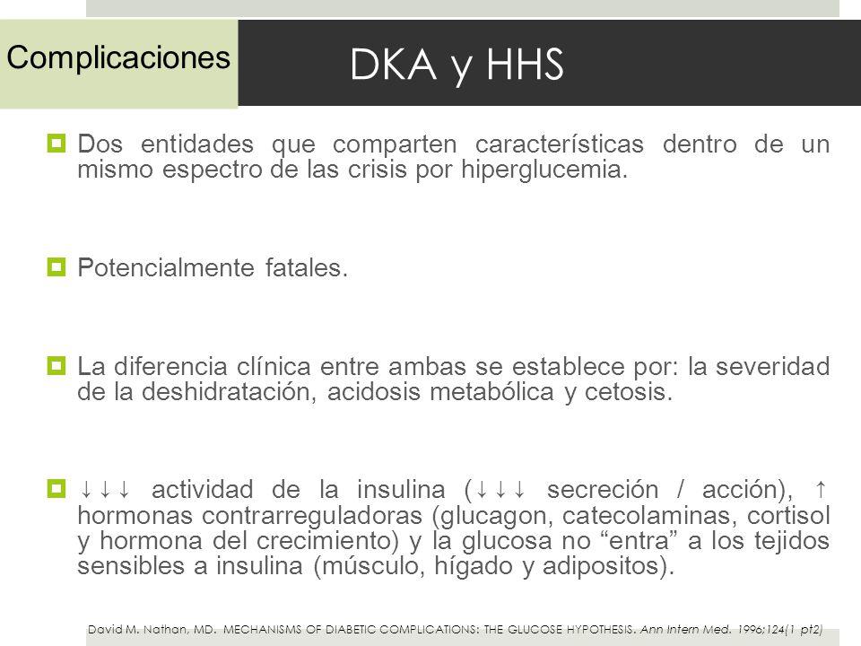 DKA y HHS Dos entidades que comparten características dentro de un mismo espectro de las crisis por hiperglucemia. Potencialmente fatales. La diferenc