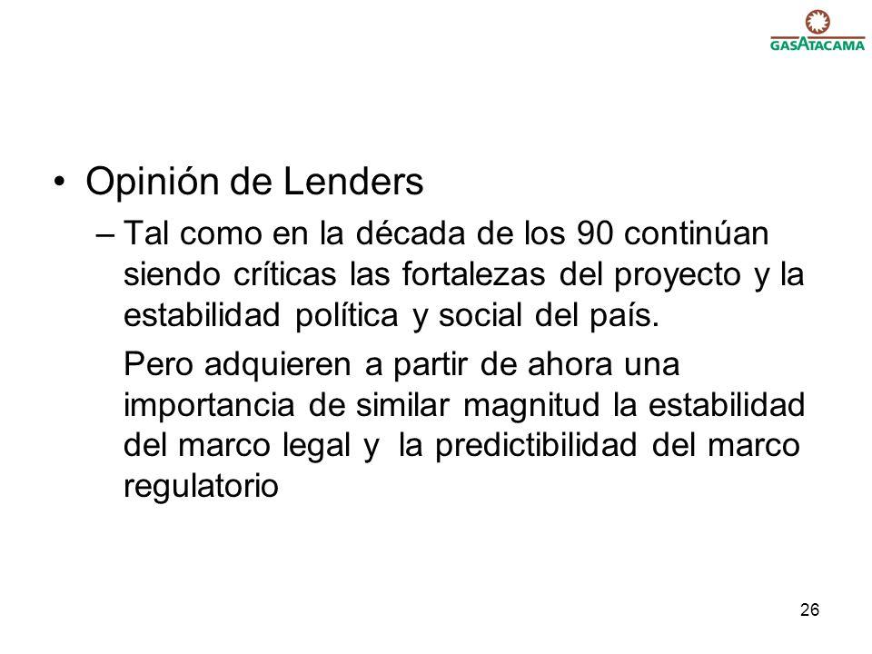26 Opinión de Lenders –Tal como en la década de los 90 continúan siendo críticas las fortalezas del proyecto y la estabilidad política y social del país.