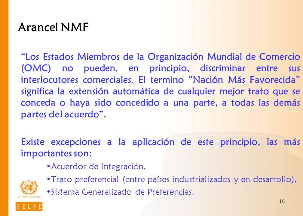 16 Arancel NMF Los Estados Miembros de la Organización Mundial de Comercio (OMC) no pueden, en principio, discriminar entre sus interlocutores comerci