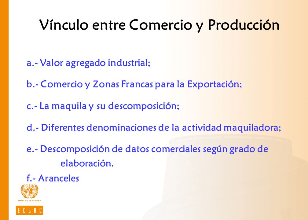 a.- Valor agregado industrial; b.- Comercio y Zonas Francas para la Exportación; c.- La maquila y su descomposición; d.- Diferentes denominaciones de