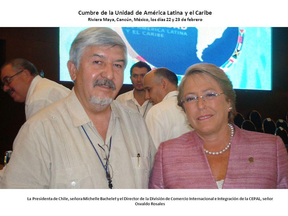 La Presidenta de Chile, señora Michelle Bachelet y el Director de la División de Comercio Internacional e Integración de la CEPAL, señor Osvaldo Rosales Cumbre de la Unidad de América Latina y el Caribe Riviera Maya, Cancún, México, los días 22 y 23 de febrero