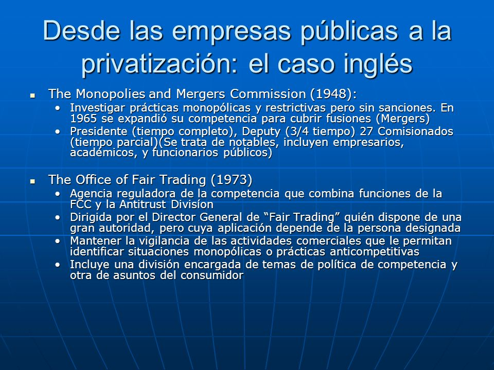 Desde las empresas públicas a la privatización: el caso inglés The Monopolies and Mergers Commission (1948): The Monopolies and Mergers Commission (19