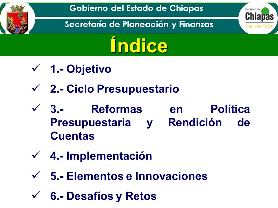 Gobierno del Estado de Chiapas Secretaría de Planeación y Finanzas Compartir conocimientos y experiencias en materia presupuestaria y rendición de cuentas.