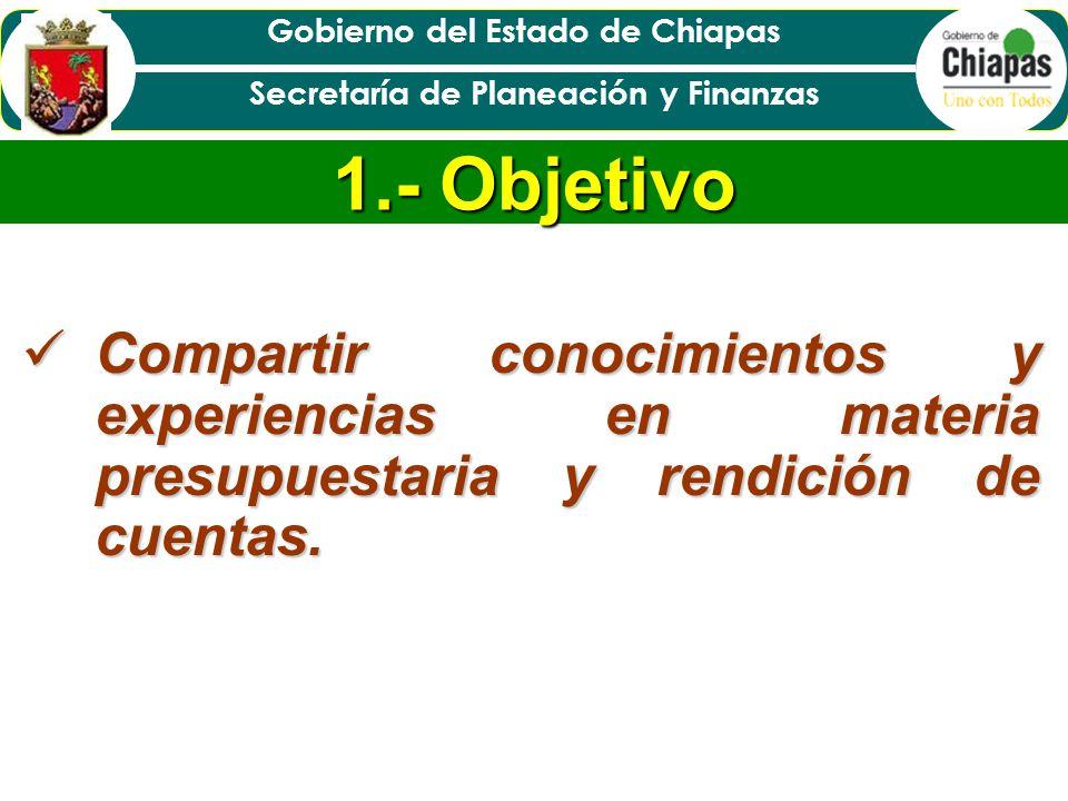 Gobierno del Estado de Chiapas Secretaría de Planeación y Finanzas Planeación Planeación Programación Programación Presupuestación Presupuestación Ejercicio Ejercicio Control Control Evaluación Evaluación Cadena de valor del quehacer público, garantiza orden y efectividad en la consecución de los resultados.