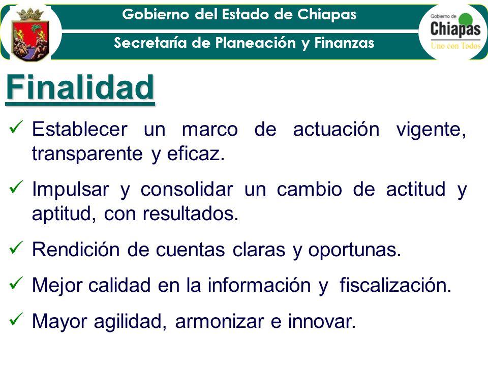 Gobierno del Estado de Chiapas Secretaría de Planeación y Finanzas 4.- Implementación:
