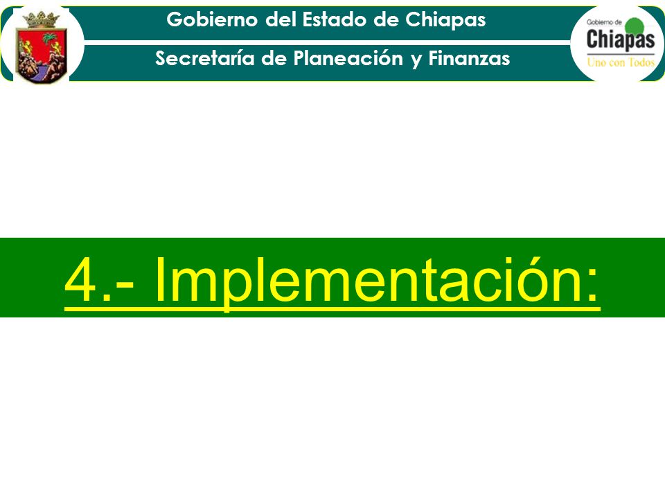 Gobierno del Estado de Chiapas Secretaría de Planeación y Finanzas Presupuesto por Resultados : Optimizar y mejorar la calidad del gasto público.