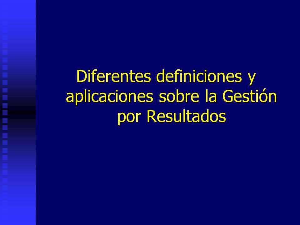 Diferentes definiciones y aplicaciones sobre la Gestión por Resultados
