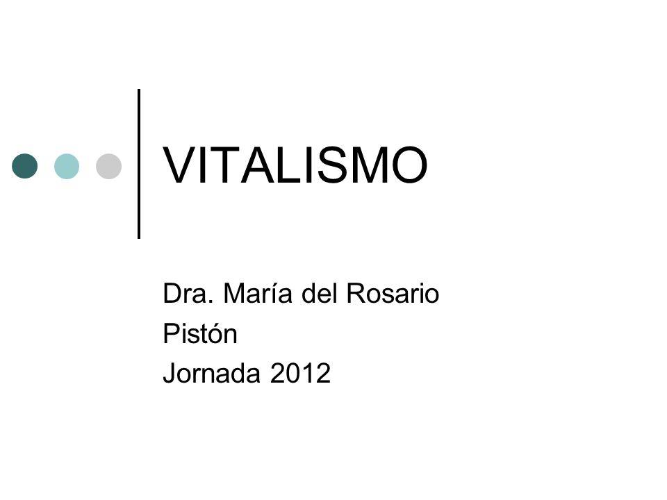 VITALISMO Dra. María del Rosario Pistón Jornada 2012