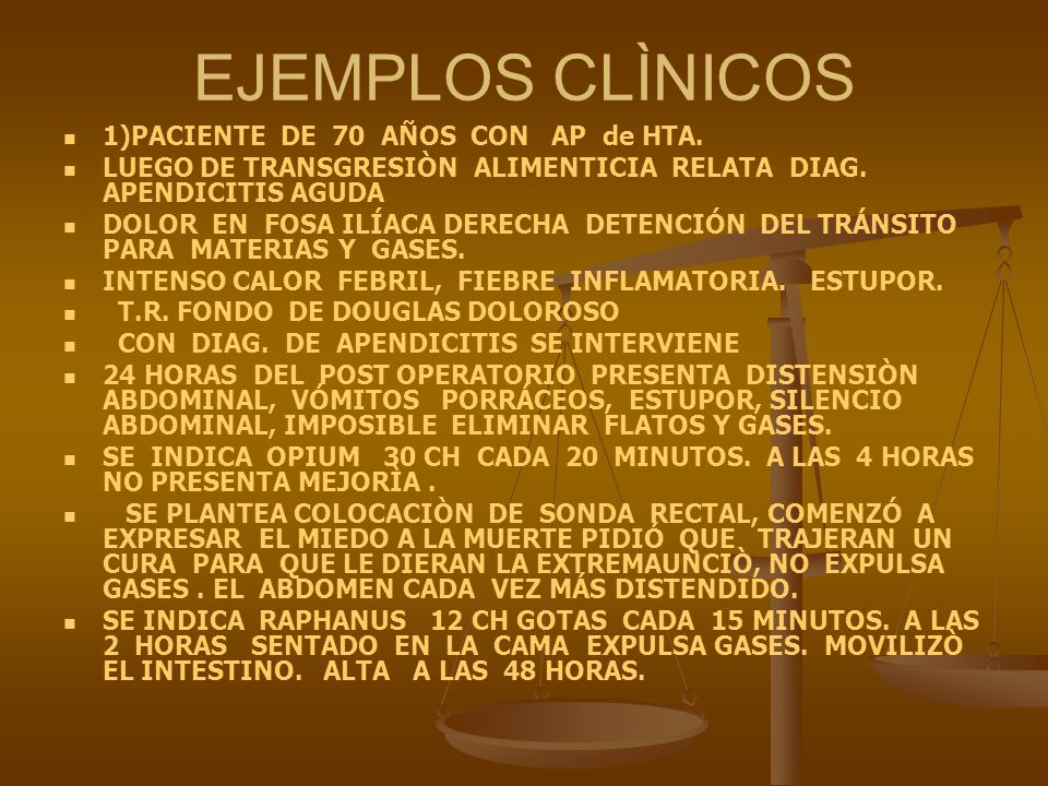 EJEMPLOS CLÌNICOS 1)PACIENTE DE 70 AÑOS CON AP de HTA. LUEGO DE TRANSGRESIÒN ALIMENTICIA RELATA DIAG. APENDICITIS AGUDA DOLOR EN FOSA ILÍACA DERECHA D