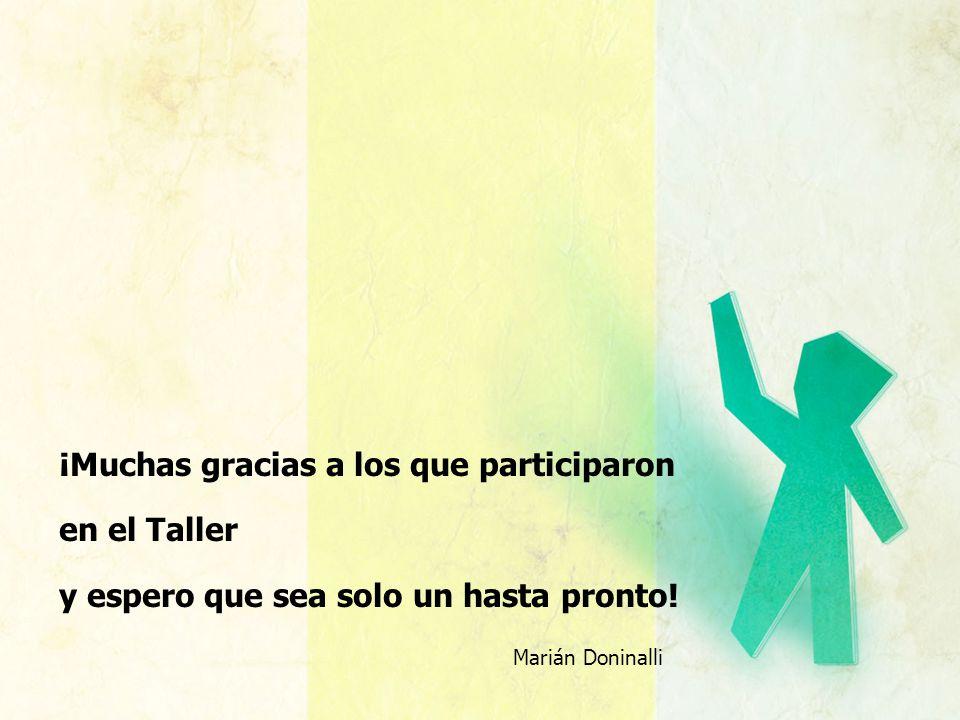 ¡Muchas gracias a los que participaron en el Taller y espero que sea solo un hasta pronto! Marián Doninalli
