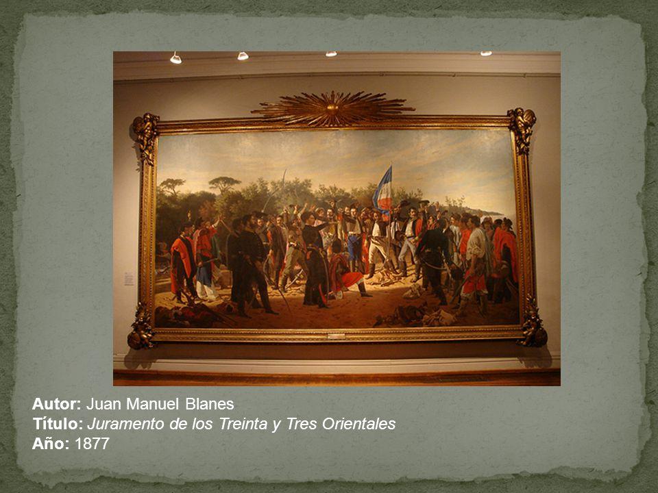 Autor: Juan Manuel Blanes Título: Juramento de los Treinta y Tres Orientales Año: 1877