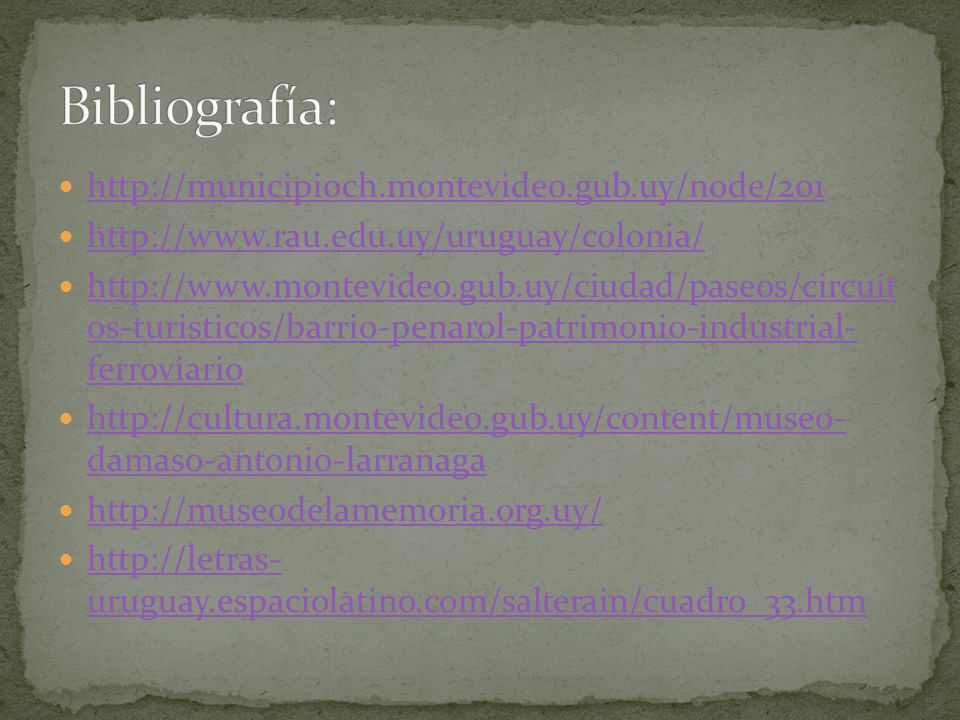 http://municipioch.montevideo.gub.uy/node/201 http://www.rau.edu.uy/uruguay/colonia/ http://www.montevideo.gub.uy/ciudad/paseos/circuit os-turisticos/