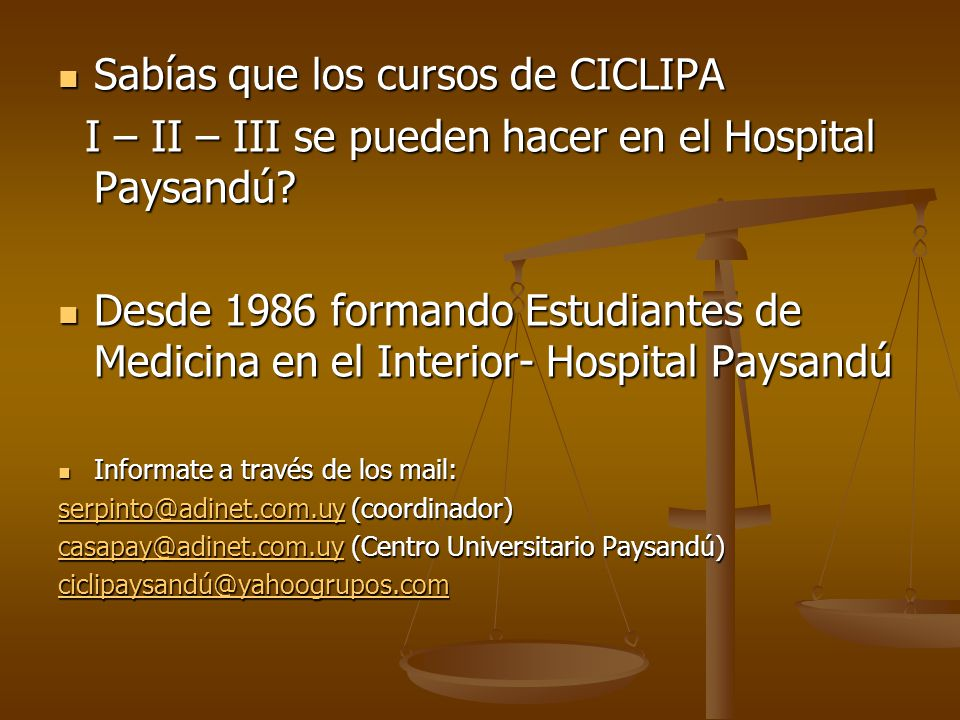 Sabías que los cursos de CICLIPA Sabías que los cursos de CICLIPA I – II – III se pueden hacer en el Hospital Paysandú.