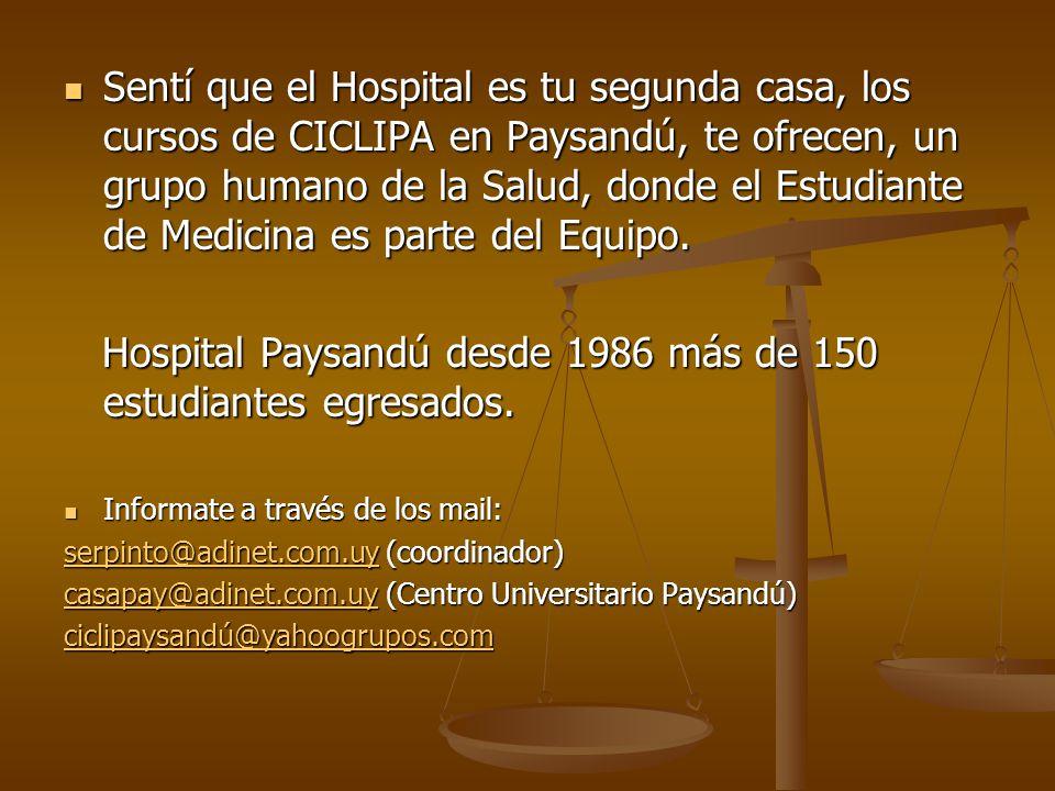 Sentí que el Hospital es tu segunda casa, los cursos de CICLIPA en Paysandú, te ofrecen, un grupo humano de la Salud, donde el Estudiante de Medicina es parte del Equipo.
